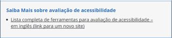 """Link que possui como descrição """"Lista completa de ferramentas para avaliação de acessibilidade - em inglês (link para um novo site)"""