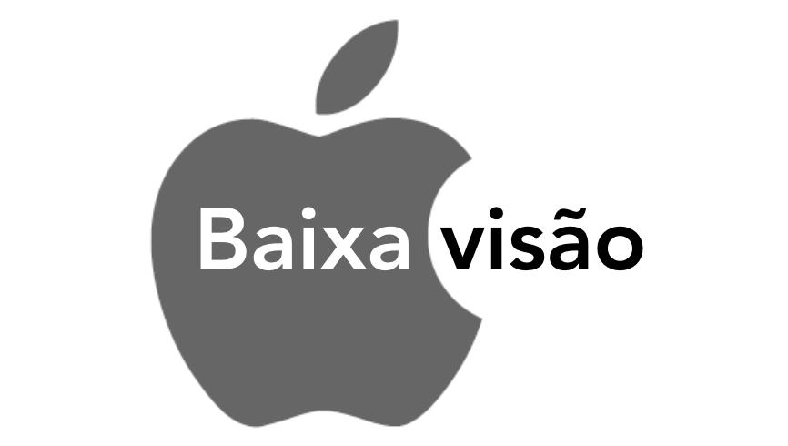 ícone da Apple contendo um texto escrito Baixa visão